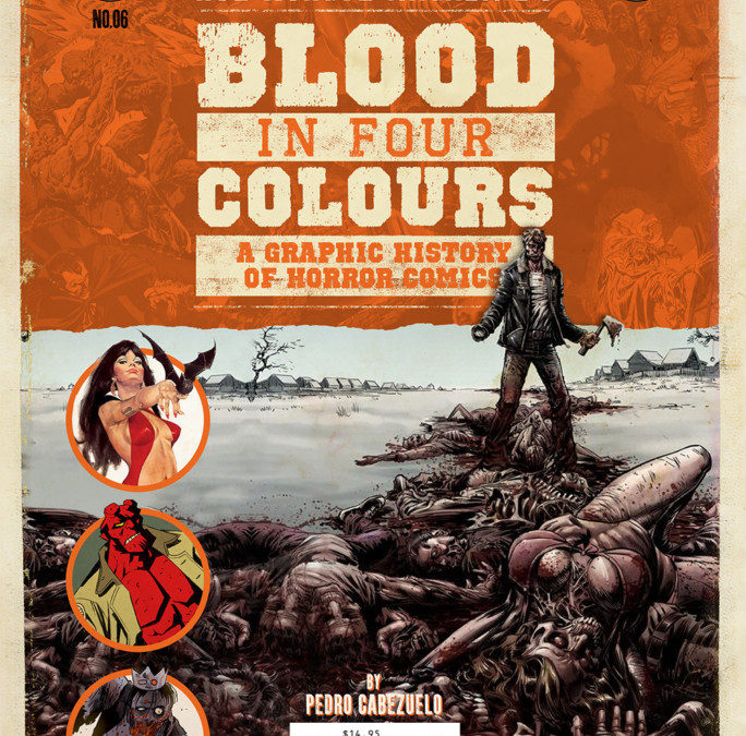 History of Horror Comics Covered in BLOOD in FOUR COLORS by Pedro Cabezuelo Horror comic enthusiasts will instantly fall in love