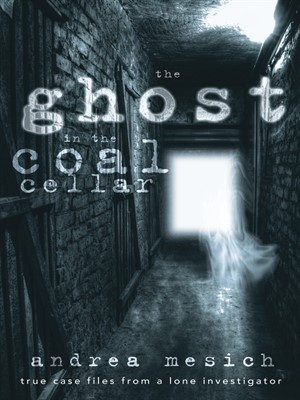 Uncovering THE GHOST IN THE COAL CELLAR with Author/Investigator Andrea Mesich on After Hours AM/America's Most Haunted Radio And paranormal news, your true ghost stories
