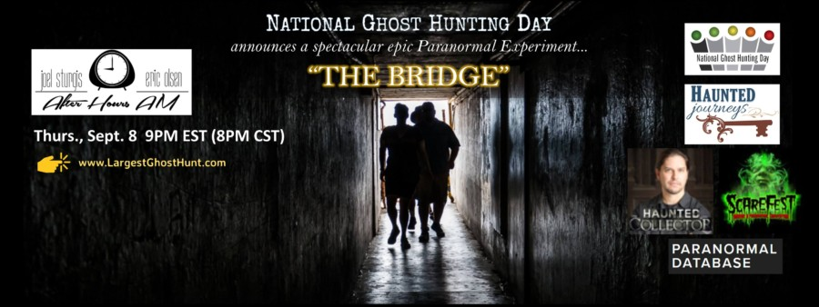 National Ghost Hunting Day The Bridge