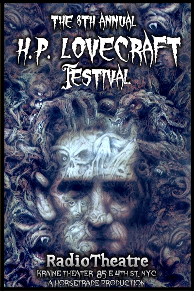 "THE 8TH ANNUAL H.P. LOVECRAFT FESTIVAL by Radiotheatre ""Greatest horror writer's"" tales come to life"