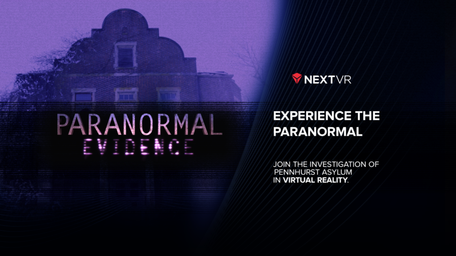 Exploring PARANORMAL EVIDENCE Virtual Reality Program with NextVR's David Cole on After Hours AM/America's Most Haunted Radio Don't just watch a paranormal investigation of Pennhurst, live it