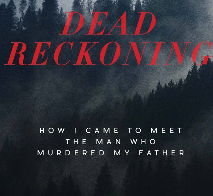 """Discussing DEAD RECKONING: HOW I MET THE MAN WHO MURDERED MY FATHER with Author Carys Cragg on After Hours AM/The Criminal Code A very personal look into the """"restorative justice"""" movement"""