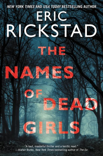 Plunging Into THE NAMES OF DEAD GIRLS with Best-Selling Thriller Novelist Eric Rickstad on After Hours AM/The Criminal Code Talking chilling follow-up to mega-selling THE SILENT GIRLS