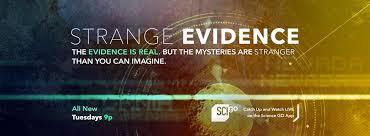Strange Evidence Science Channel