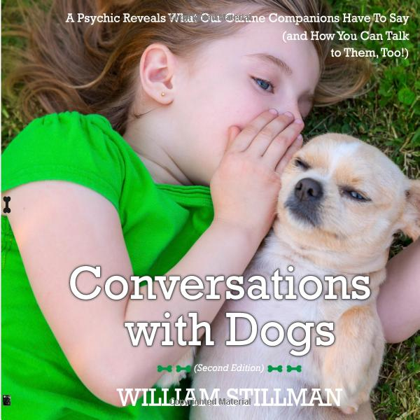 Talking Pets, Spirits, and Psychic Communication with CONVERSATIONS WITH DOGS Author William Stillman on After Hours AM/America's Most Haunted Radio Do animals have souls? Can we communicate psychically with pets?
