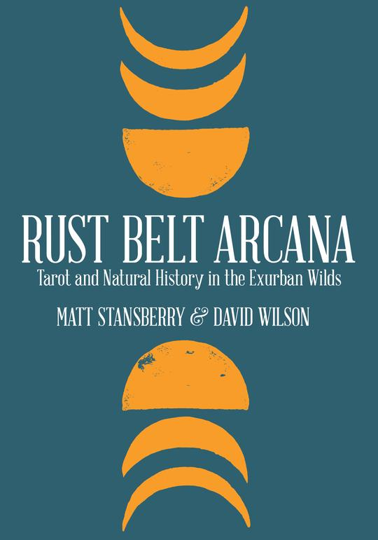 Finding the Mystical Through Tarot and Nature with RUST BELT ARCANA Author Matt Stansberry on After Hours AM/America's Most Haunted Radio Mapping the cards to the flora and fauna of the Rust Belt