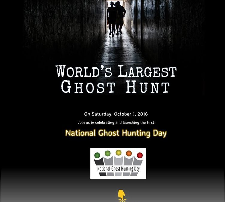 NATIONAL GHOST HUNTING DAY Launches October 1, 2016 with WORLD'S LARGEST GHOST HUNT Hundreds of paranormal investigators will hunt simultaneously to benefit animal shelters